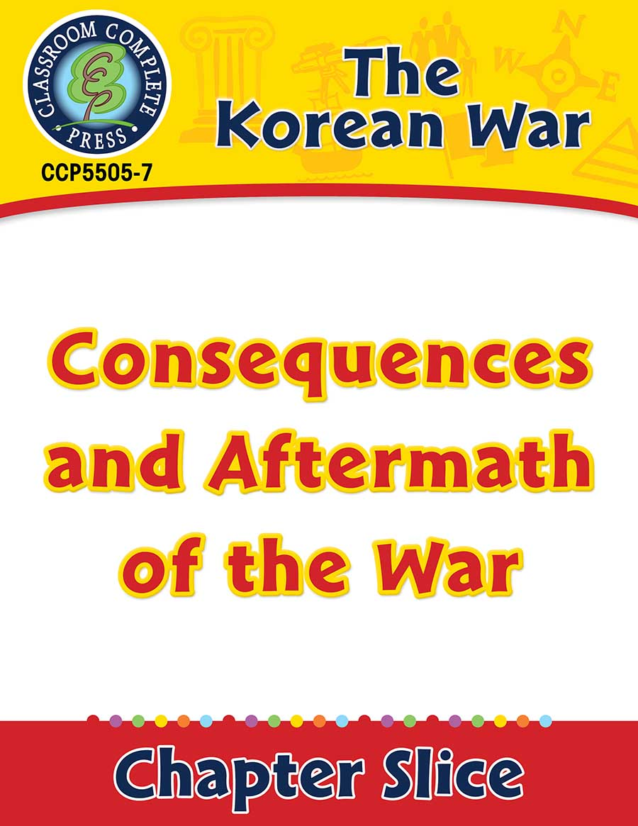 Korean War: Consequences and Aftermath of the War Gr. 5-8 - Chapter Slice eBook