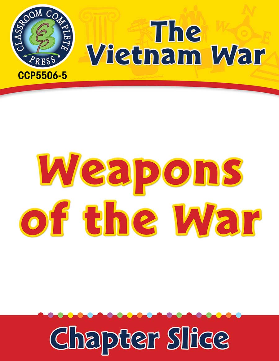 Vietnam War: Weapons of the War Gr. 5-8 - Chapter Slice eBook