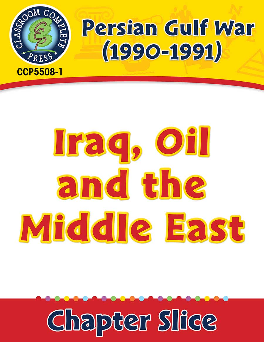Persian Gulf War (1990-1991): Iraq, Oil and the Middle East Gr. 5-8 - Chapter Slice eBook