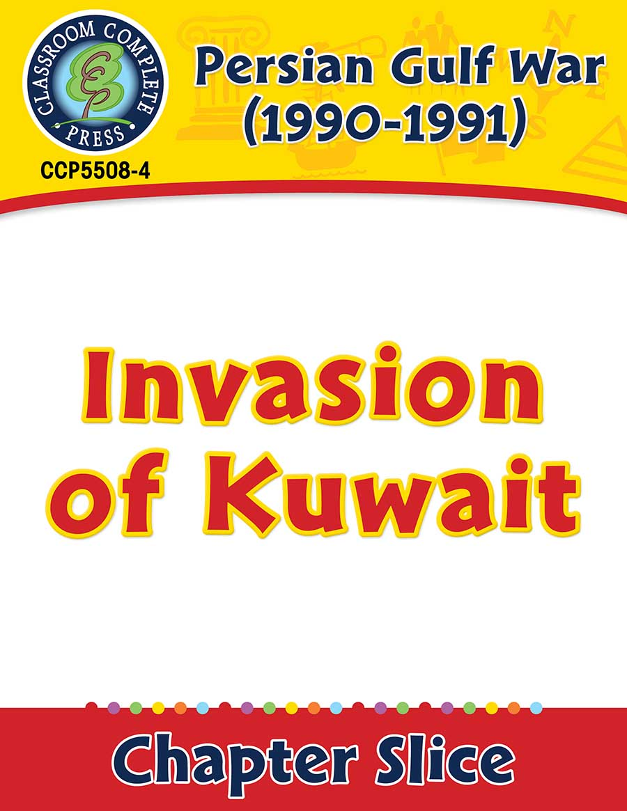 Persian Gulf War (1990-1991): Invasion of Kuwait Gr. 5-8 - Chapter Slice eBook