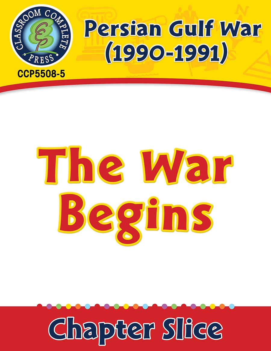 Persian Gulf War (1990-1991): The War Begins Gr. 5-8 - Chapter Slice eBook