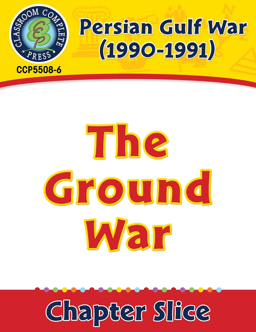 Persian Gulf War (1990-1991): The Ground War Gr. 5-8 - Chapter Slice eBook