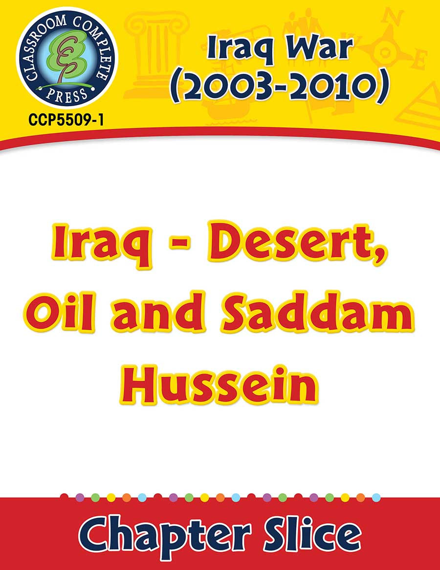 Iraq War (2003-2010): Iraq - Desert, Oil and Saddam Hussein Gr. 5-8 - Chapter Slice eBook