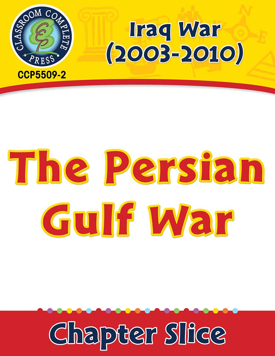 Iraq War (2003-2010): The Persian Gulf War Gr. 5-8 - Chapter Slice eBook