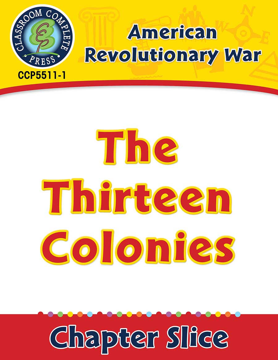 American Revolutionary War: The Thirteen Colonies Gr. 5-8 - Chapter Slice eBook