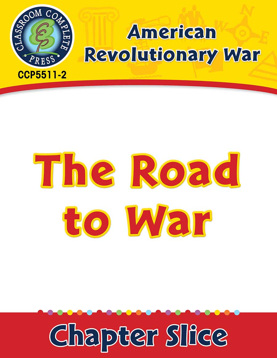 American Revolutionary War: The Road to War Gr. 5-8 - Chapter Slice eBook