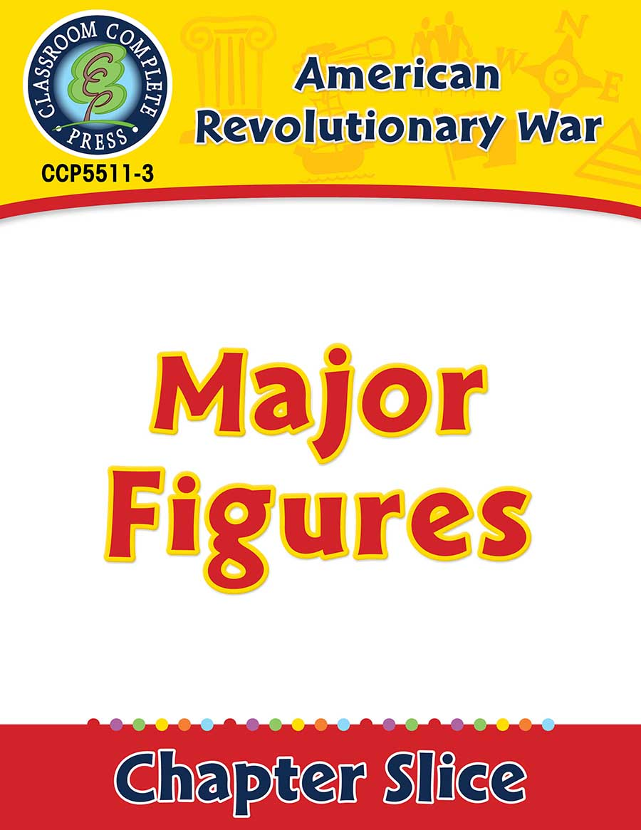 American Revolutionary War: Major Figures Gr. 5-8 - Chapter Slice eBook