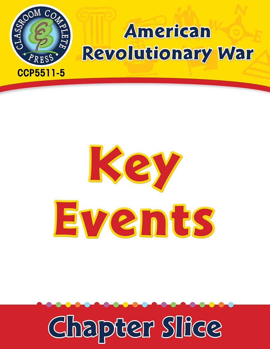 American Revolutionary War: Key Events Gr. 5-8 - Chapter Slice eBook