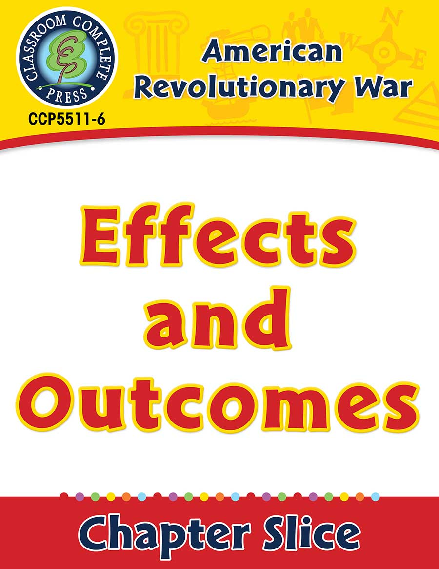 American Revolutionary War: Effects and Outcomes Gr. 5-8 - Chapter Slice eBook