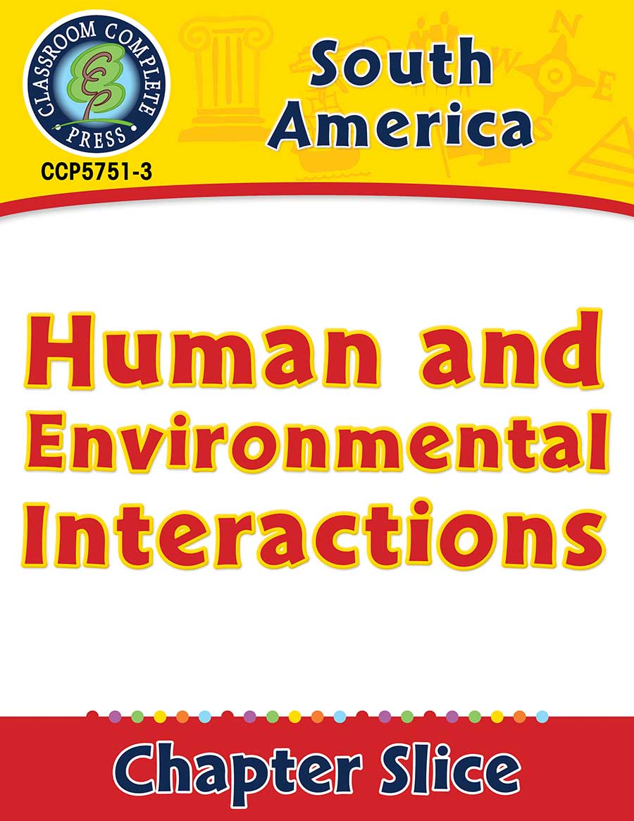 South America: Human and Environmental Interactions Gr. 5-8 - Chapter Slice eBook