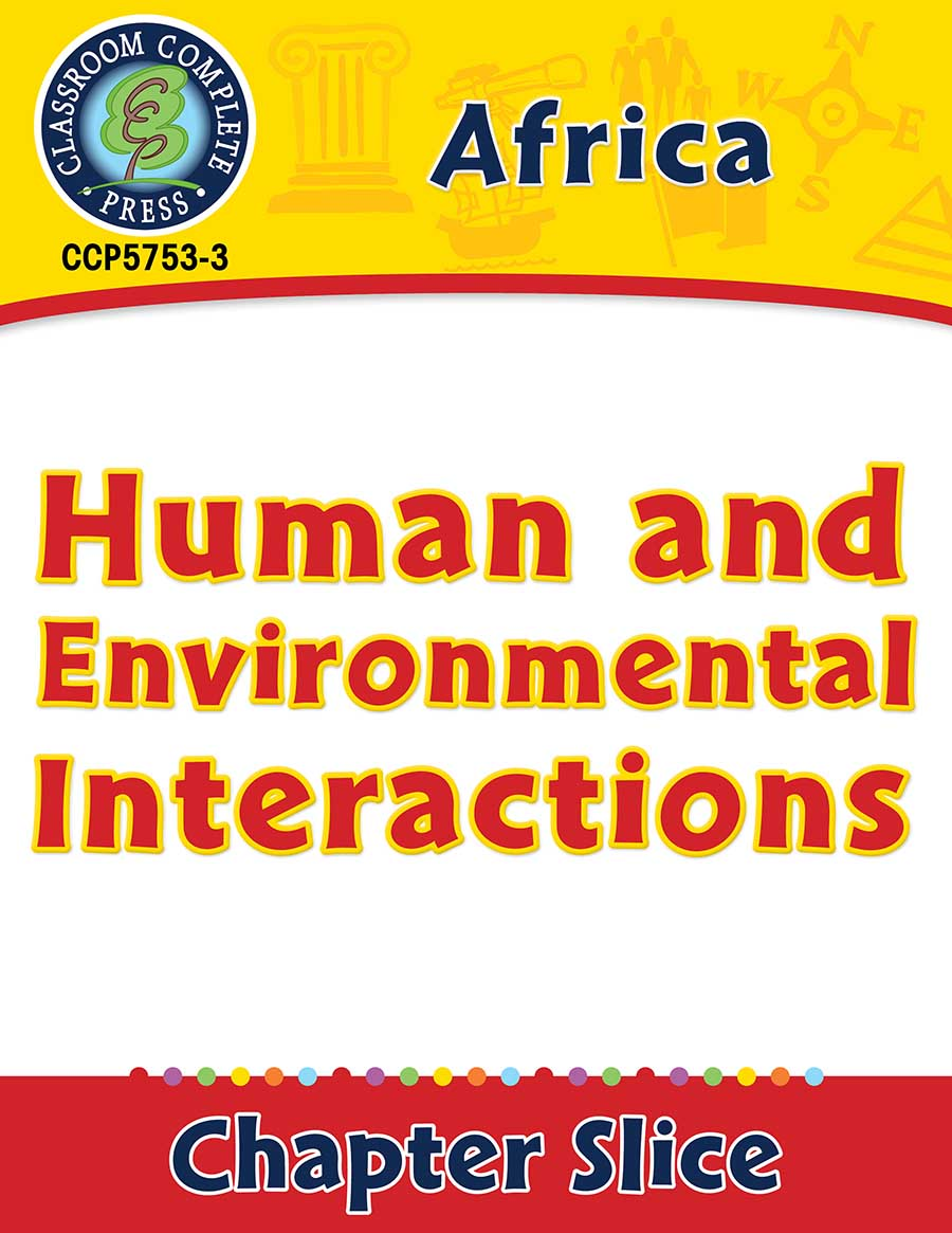 Africa: Human and Environmental Interactions Gr. 5-8 - Chapter Slice eBook