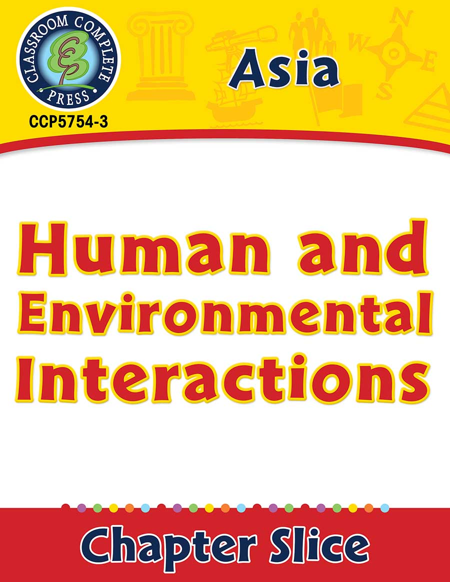 Asia: Human and Environmental Interactions Gr. 5-8 - Chapter Slice eBook