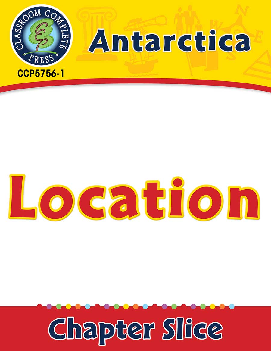 Antarctica: Location Gr. 5-8 - Chapter Slice eBook