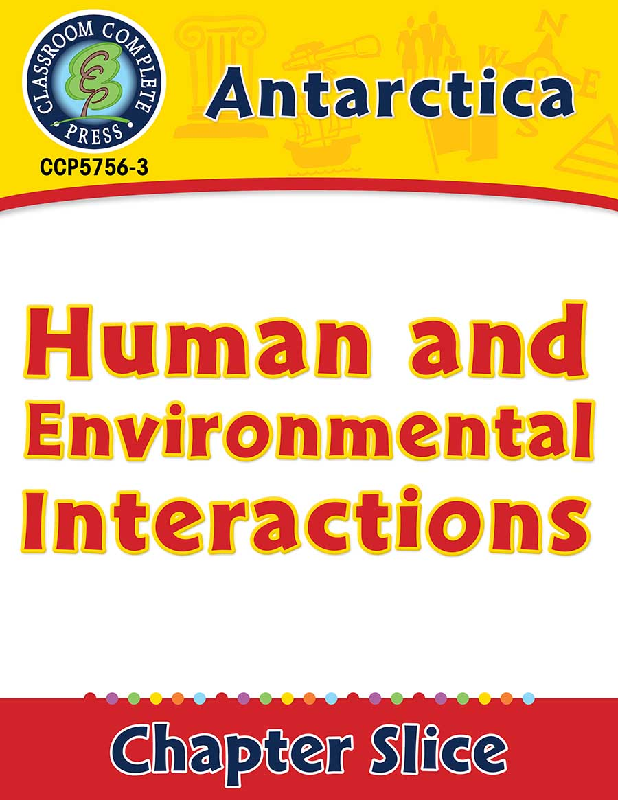 Antarctica: Human and Environmental Interactions Gr. 5-8 - Chapter Slice eBook