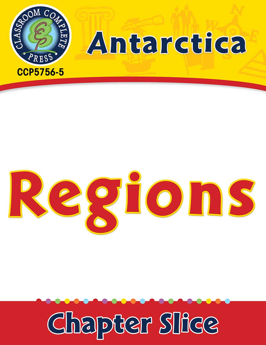 Antarctica: Regions Gr. 5-8 - Chapter Slice eBook