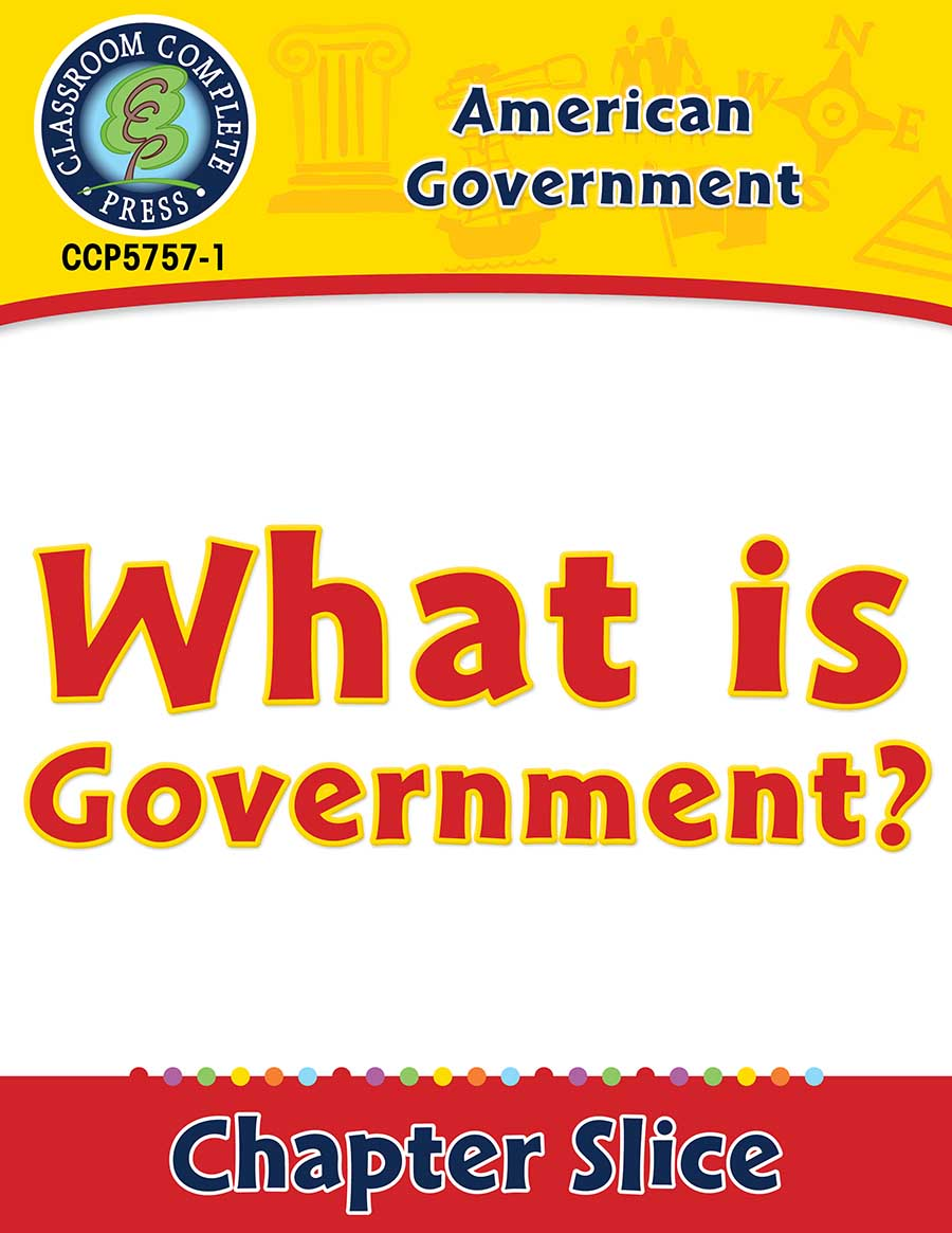 American Government: What Is Government? Gr. 5-8 - Chapter Slice eBook