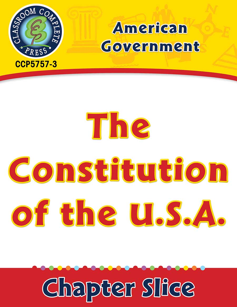 American Government: The Constitution of the U.S.A. Gr. 5-8 - Chapter Slice eBook