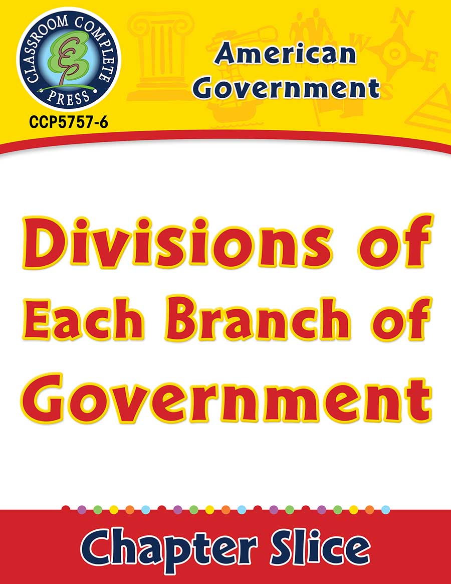 American Government: Divisions of Each Branch of Government Gr. 5-8 - Chapter Slice eBook