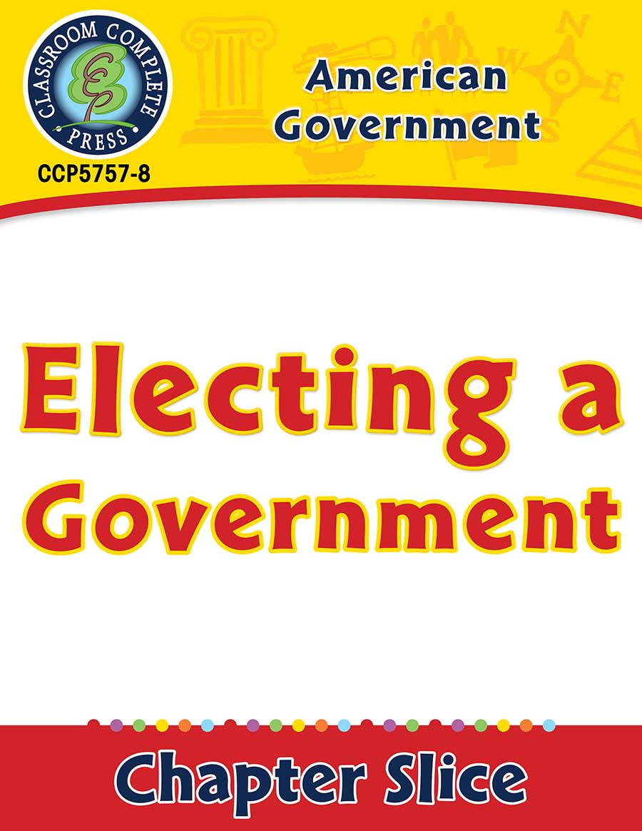 American Government: Electing a Government Gr. 5-8 - Chapter Slice eBook