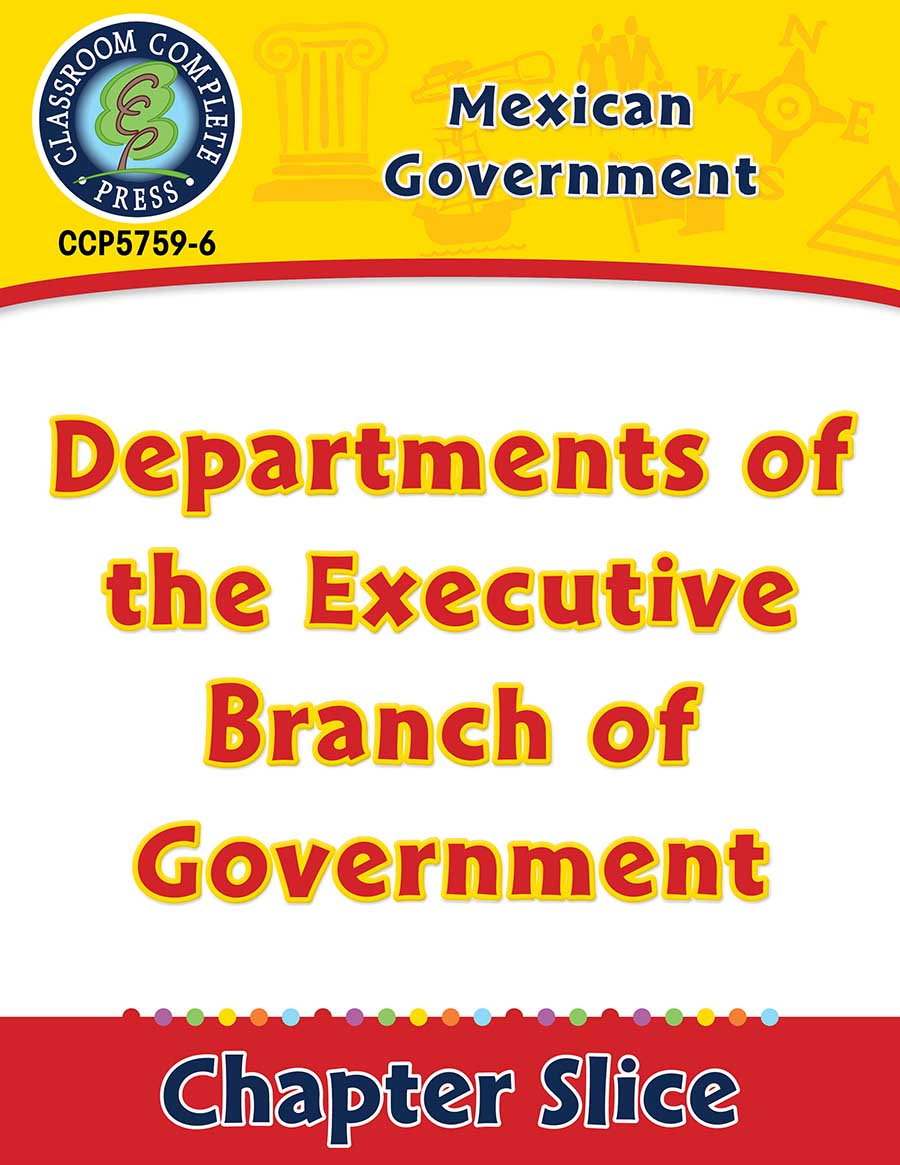 Mexican Government: Departments of the Executive Branch of Government Gr. 5-8 - Chapter Slice eBook