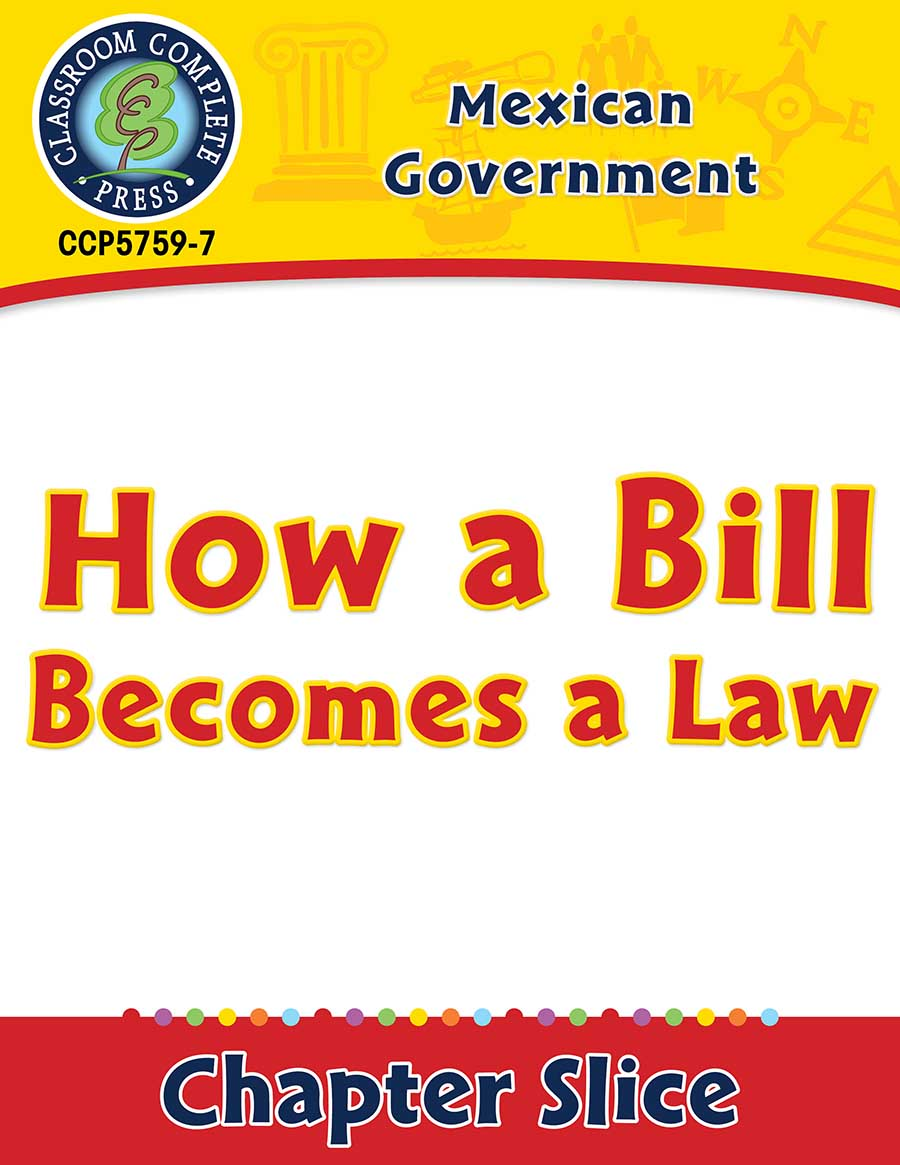 Mexican Government: How a Bill Becomes a Law Gr. 5-8 - Chapter Slice eBook