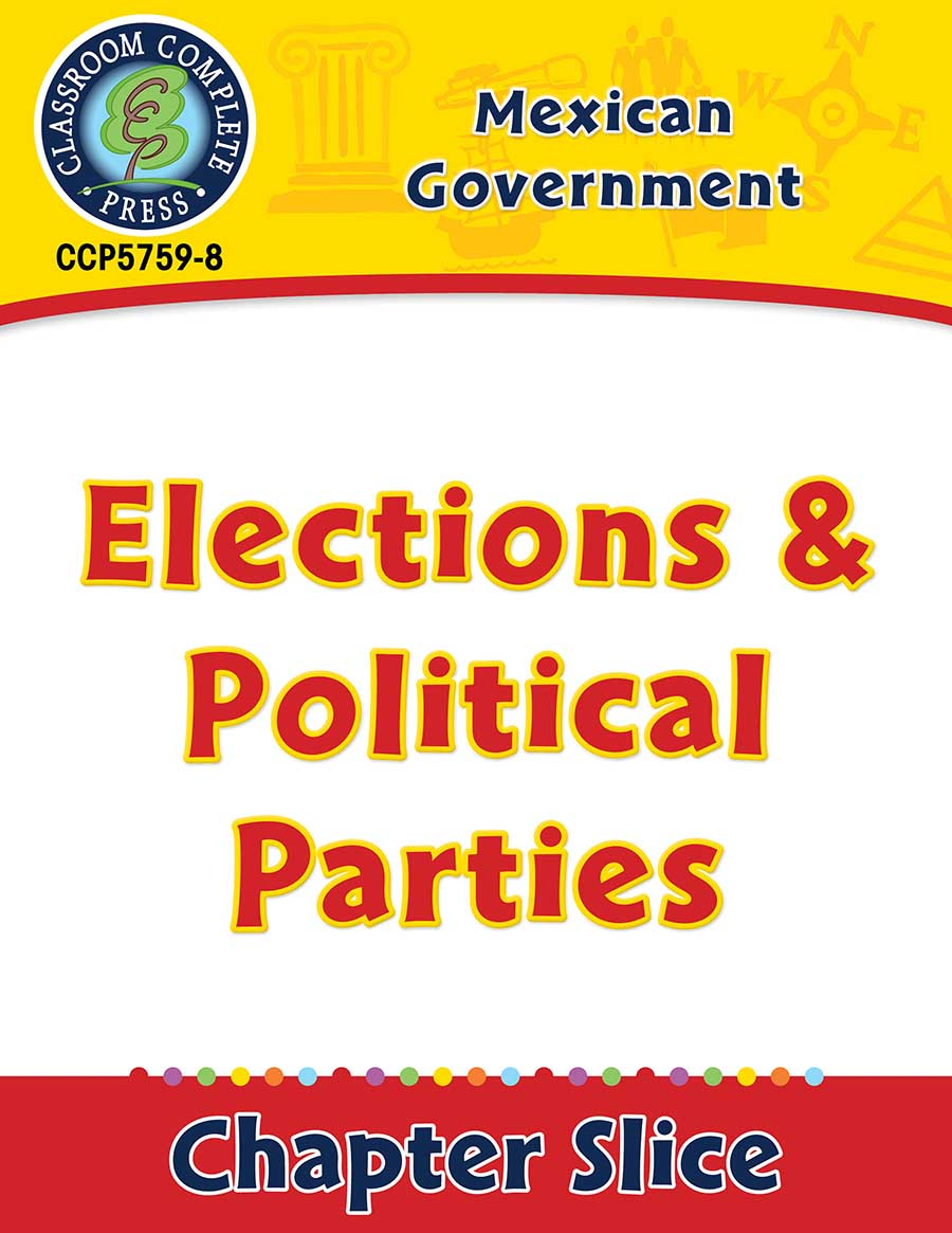 Mexican Government: Elections & Political Parties Gr. 5-8 - Chapter Slice eBook