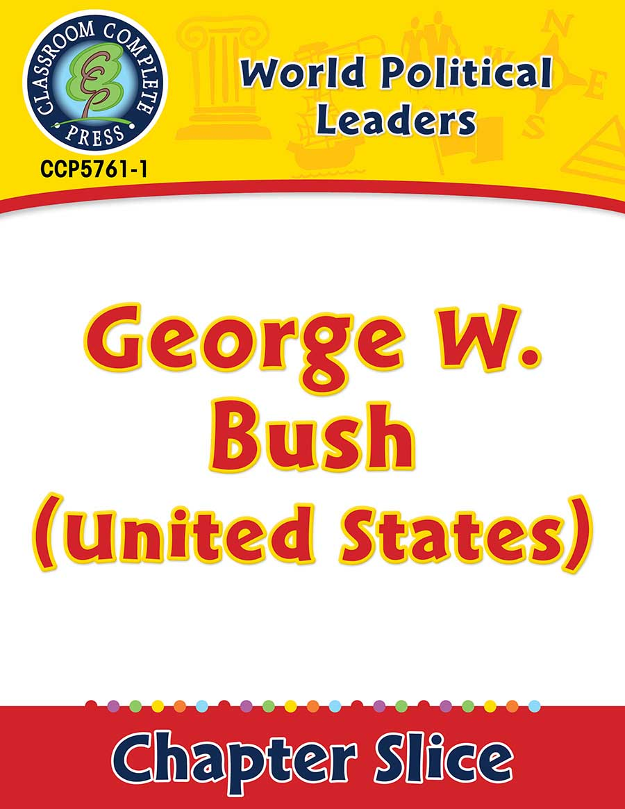 World Political Leaders: George W. Bush (United States) Gr. 5-8 - Chapter Slice eBook