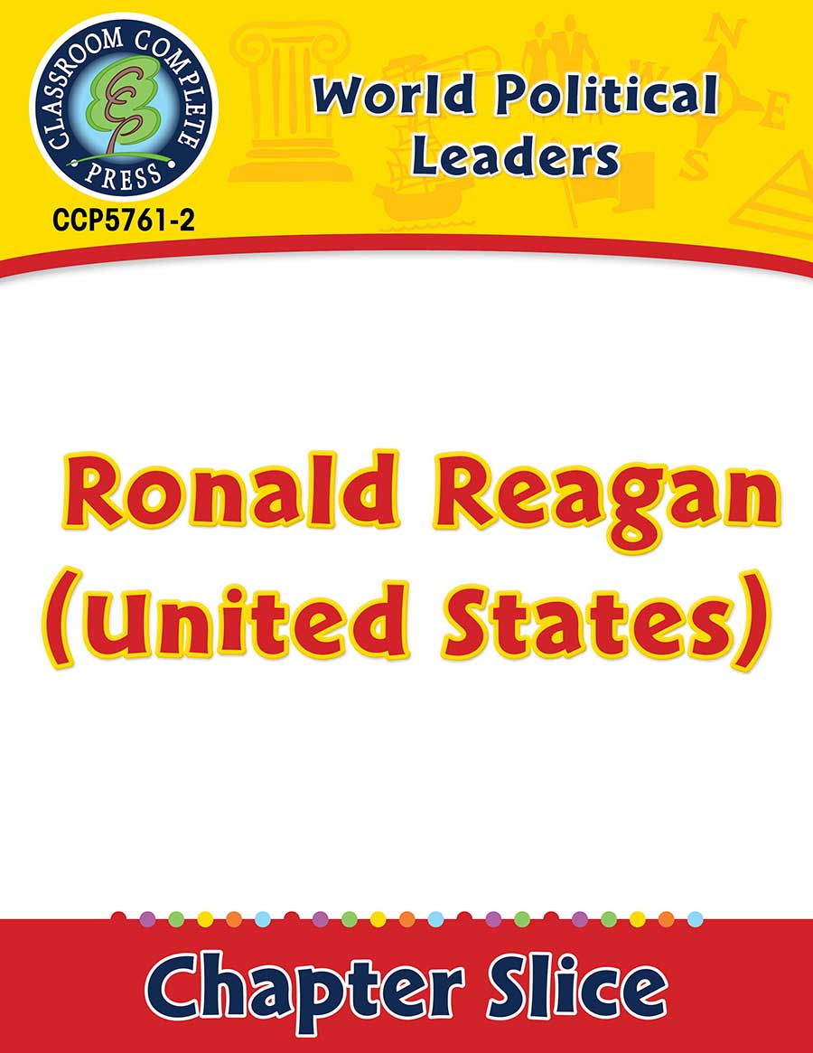 World Political Leaders: Ronald Reagan (United States) Gr. 5-8 - Chapter Slice eBook