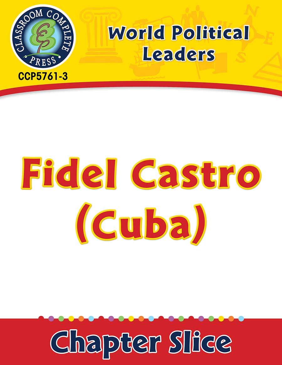 World Political Leaders: Fidel Castro (Cuba) Gr. 5-8 - Chapter Slice eBook