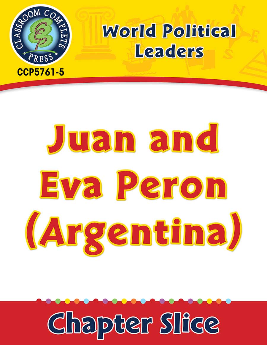 World Political Leaders: Juan and Eva Peron (Argentina) Gr. 5-8 - Chapter Slice eBook
