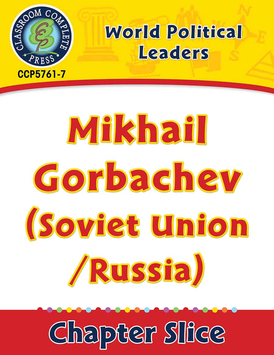 World Political Leaders: Mikhail Gorbachev (Soviet Union/Russia) Gr. 5-8 - Chapter Slice eBook