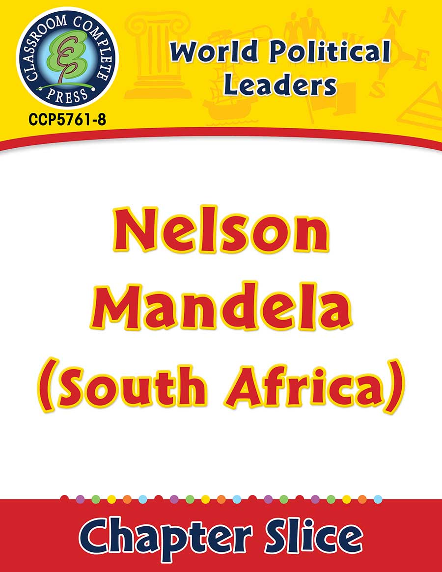 World Political Leaders: Nelson Mandela (South Africa) Gr. 5-8 - Chapter Slice eBook