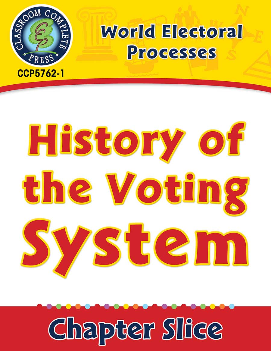 World Electoral Processes: History of the Voting System Gr. 5-8 - Chapter Slice eBook