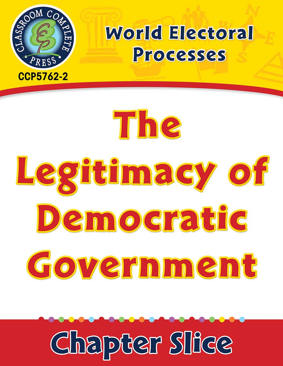 World Electoral Processes: The Legitimacy of Democratic Government Gr. 5-8 - Chapter Slice eBook