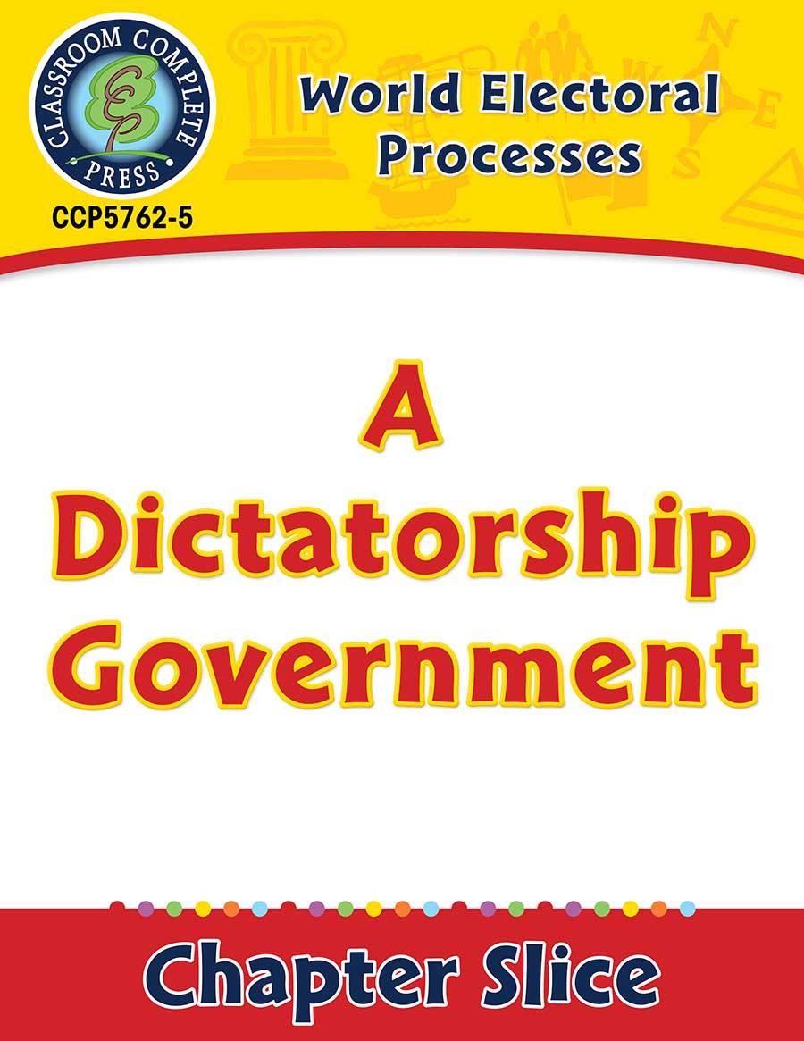 World Electoral Processes: A Dictatorship Government Gr. 5-8 - Chapter Slice eBook