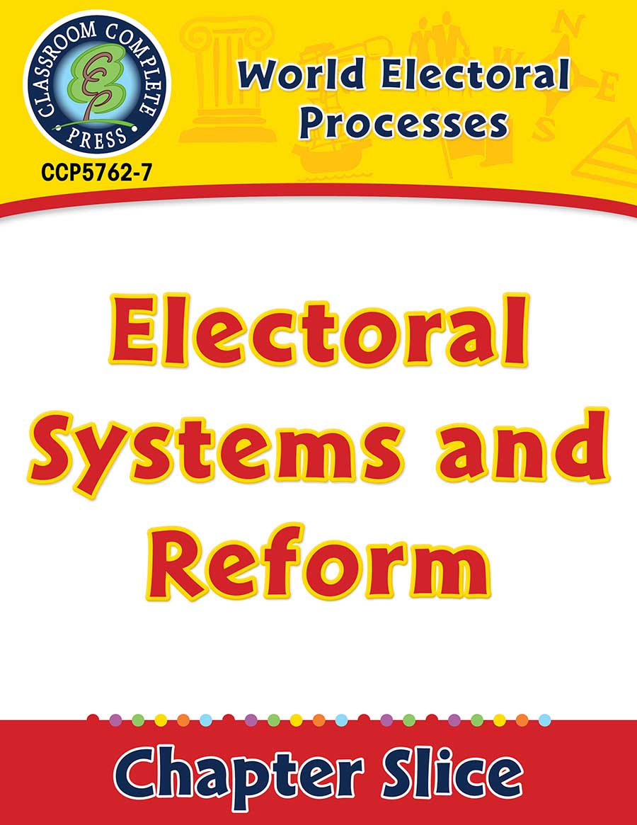 World Electoral Processes: Electoral Systems and Reform Gr. 5-8 - Chapter Slice eBook
