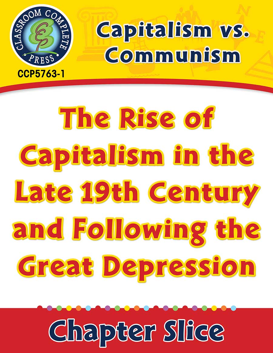 Capitalism vs. Communism: The Rise of Capitalism in the Late 19th Century and Following the Great Depression Gr. 5-8 - Chapter Slice eBook