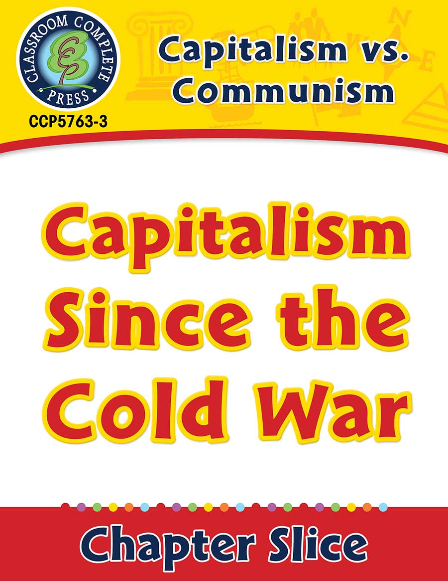 Capitalism vs. Communism: Capitalism Since the Cold War Gr. 5-8 - Chapter Slice eBook