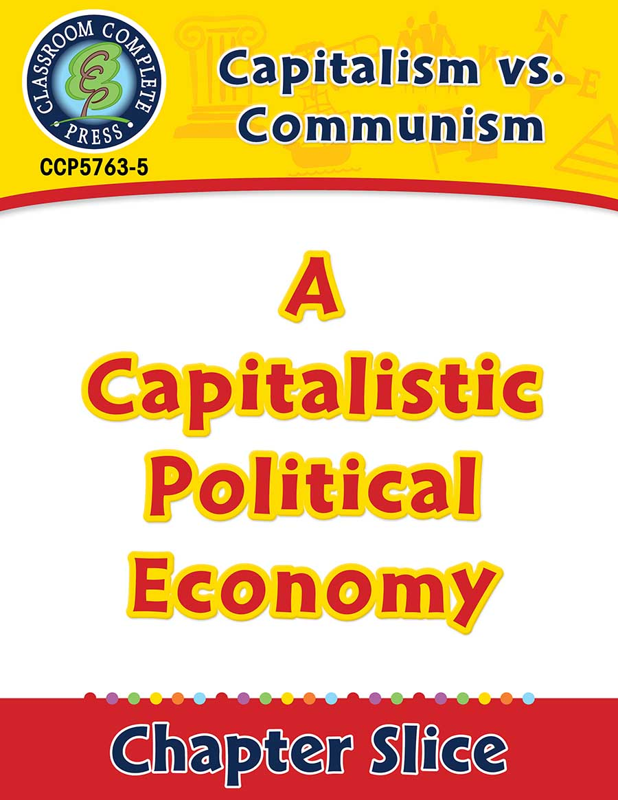 Capitalism vs. Communism: A Capitalistic Political Economy Gr. 5-8 - Chapter Slice eBook