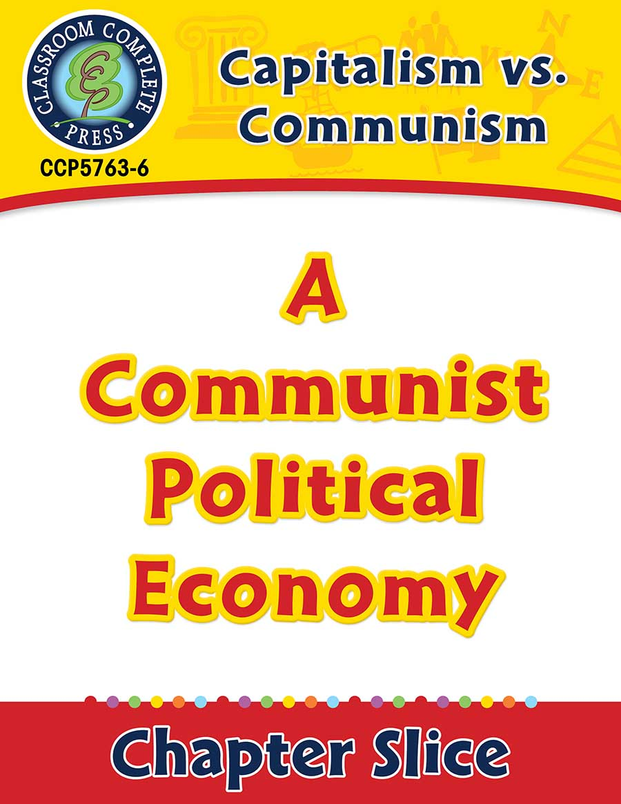 Capitalism vs. Communism: A Communist Political Economy Gr. 5-8 - Chapter Slice eBook