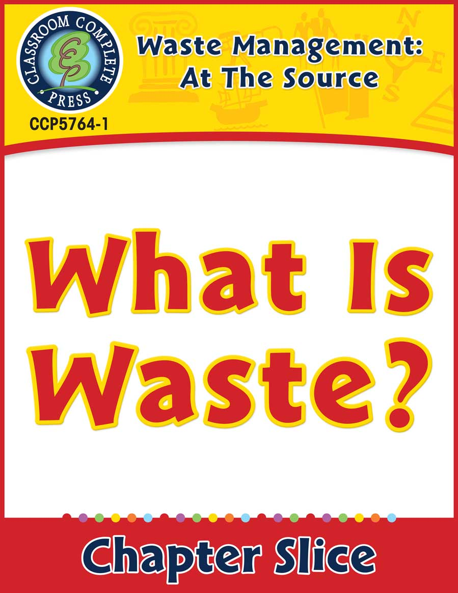 Waste: At the Source: What is Waste? Gr. 5-8 - Chapter Slice eBook