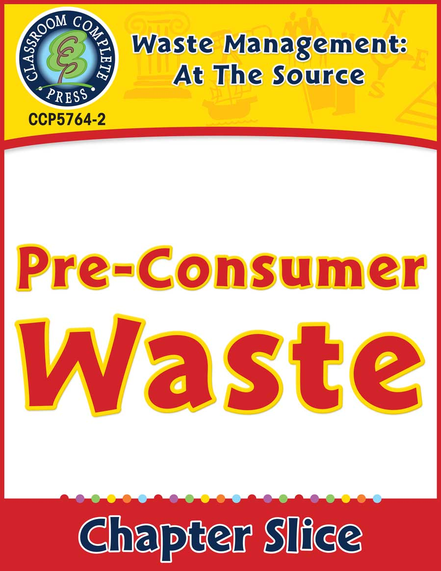 Waste: At the Source: Pre-Consumer Waste Gr. 5-8 - Chapter Slice eBook