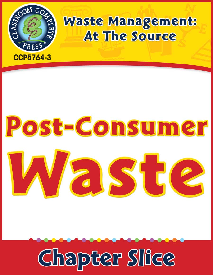 Waste: At the Source: Post-Consumer Waste Gr. 5-8 - Chapter Slice eBook