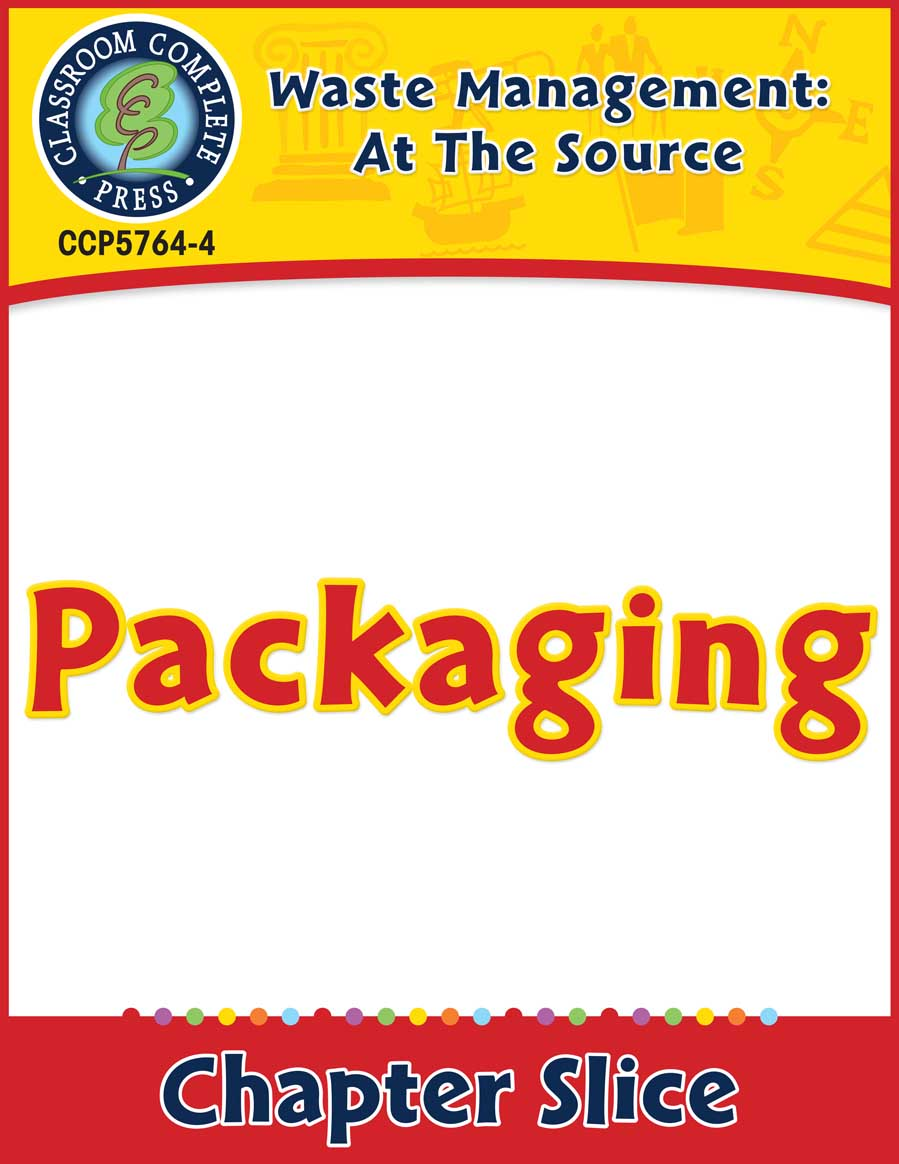 Waste: At the Source: Packaging Gr. 5-8 - Chapter Slice eBook