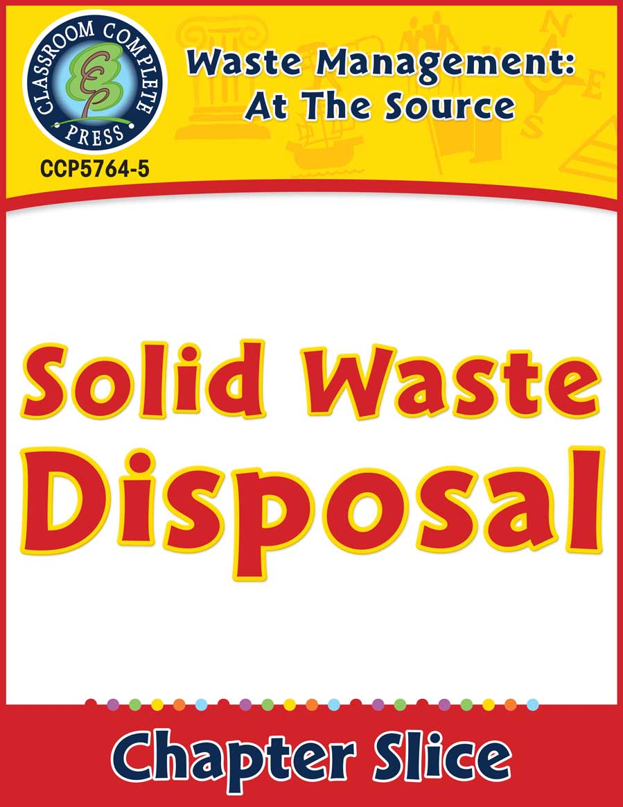 Waste: At the Source: Solid Waste Disposal Gr. 5-8 - Chapter Slice eBook