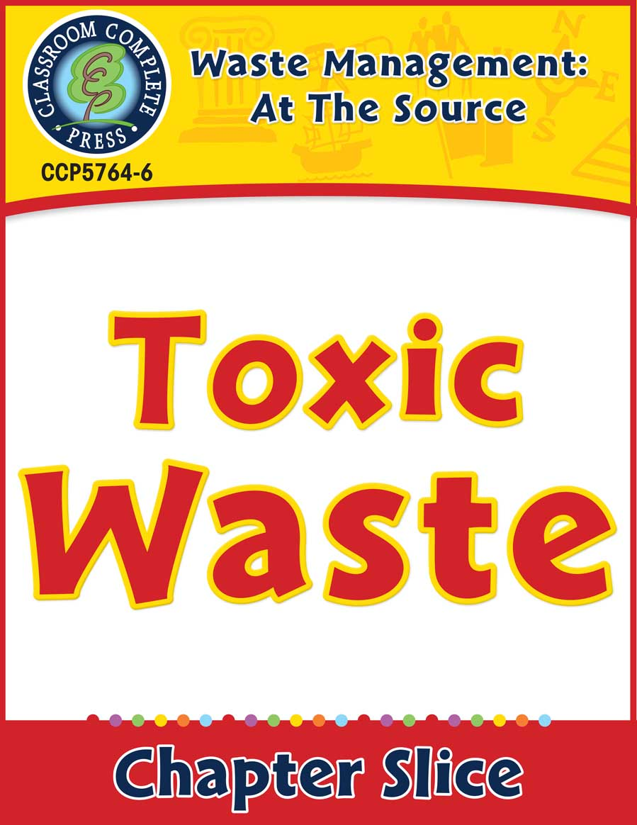 Waste: At the Source: Toxic Waste Gr. 5-8 - Chapter Slice eBook