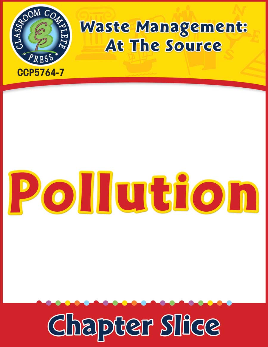 Waste: At the Source: Pollution Gr. 5-8 - Chapter Slice eBook