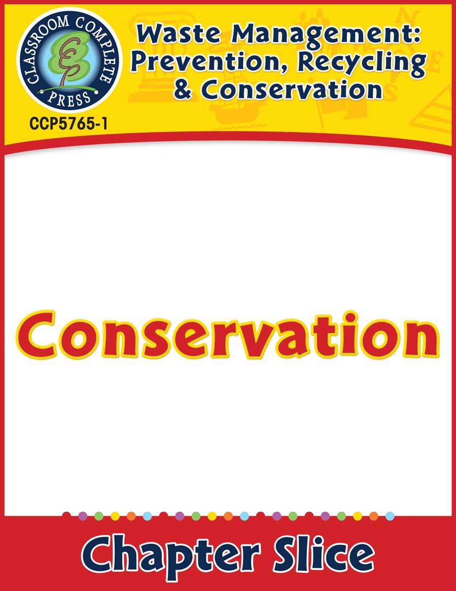 Prevention, Recycling & Conservation: Conservation Gr. 5-8 - Chapter Slice eBook
