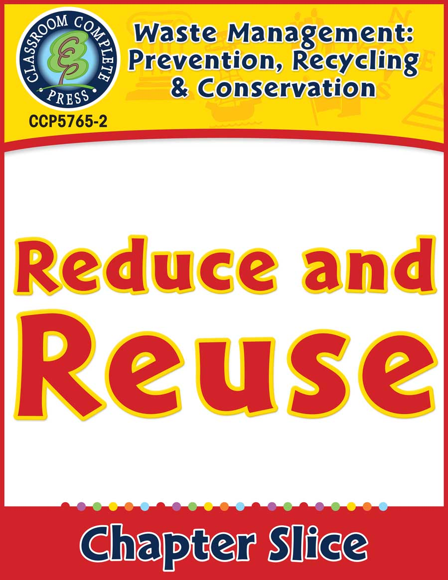 Prevention, Recycling & Conservation: Reduce and Reuse Gr. 5-8 - Chapter Slice eBook