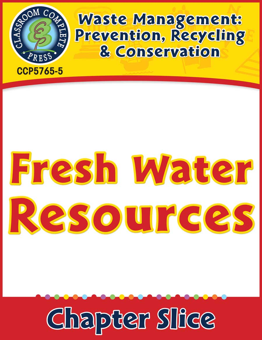Prevention, Recycling & Conservation: Fresh Water Resources Gr. 5-8 - Chapter Slice eBook